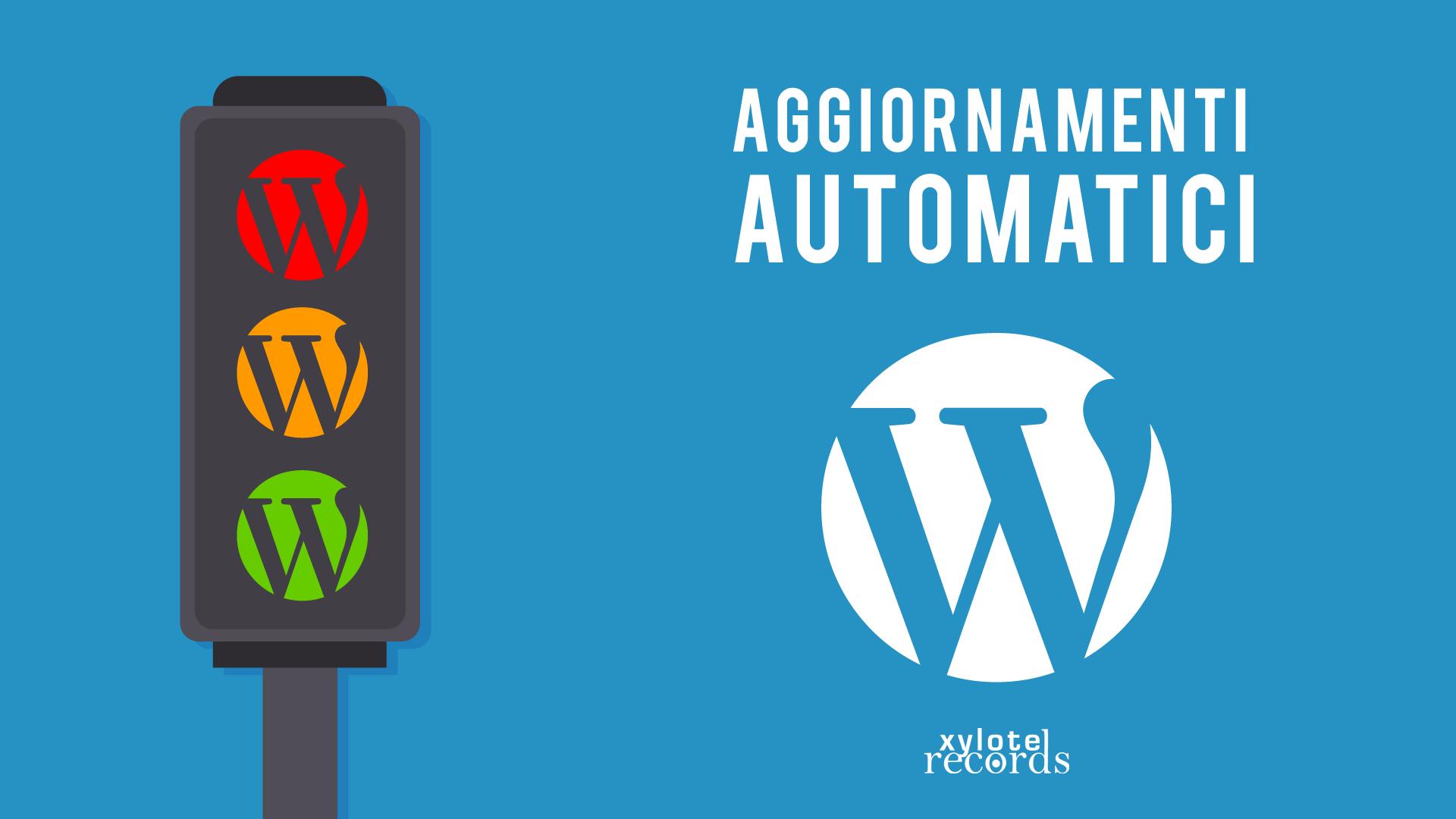 Disabilitare gli aggiornamenti automatici WordPress